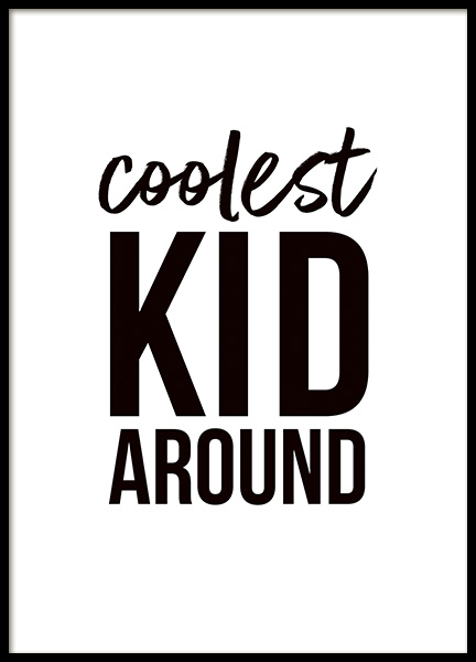 Coolest Kid Around Poster in der Gruppe Poster / Kinder bei Desenio AB (11285)