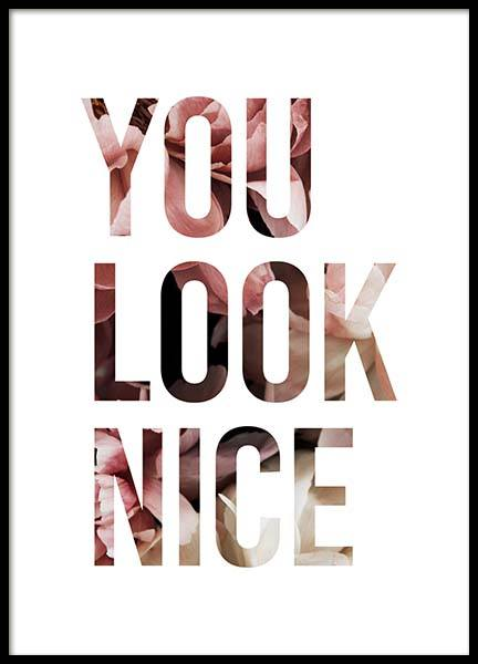 You Look Nice Poster in der Gruppe Poster / Typografie Poster bei Desenio AB (11728)