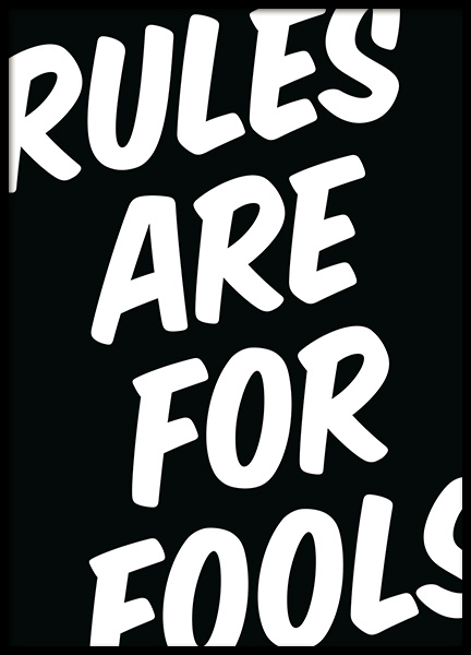 Rules Are For Fools Poster in der Gruppe Poster / Typografie Poster bei Desenio AB (11998)