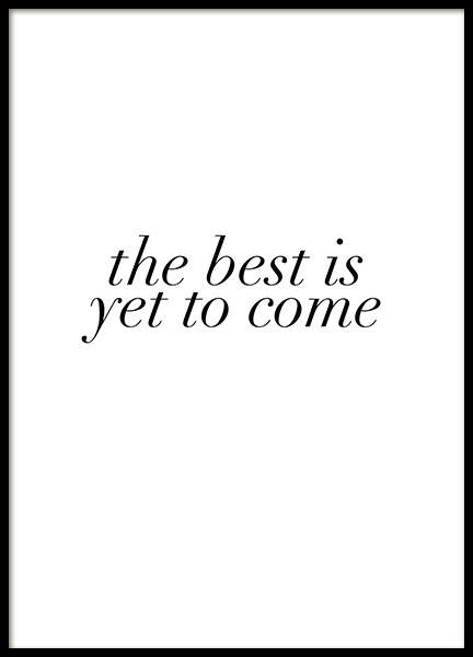 The Best is Yet to Come Poster in der Gruppe Poster / Typografie Poster bei Desenio AB (12005)