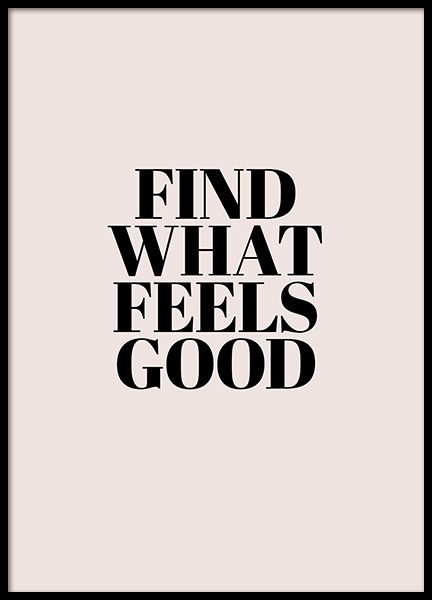 Find What Feels Good Poster in der Gruppe Poster / Typografie Poster bei Desenio AB (12353)