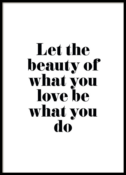 Beauty of What You Love Poster in der Gruppe Poster / Typografie Poster bei Desenio AB (13022)