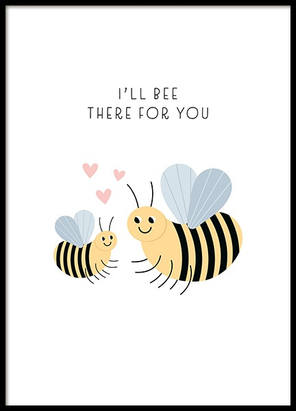 Bee There For You Poster in der Gruppe  bei Desenio AB (13713)