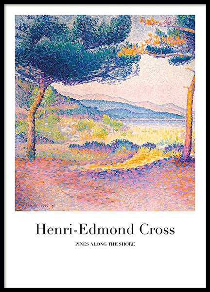 Henri-Edmond Cross - Pines Along the Shore Poster