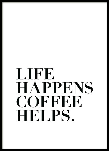 Life Happens, Coffee Helps  Poster in der Gruppe Poster / Typografie Poster bei Desenio AB (2212)