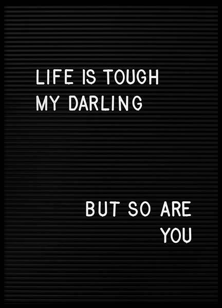 Life Is Tough My Darling  Poster in der Gruppe Poster / Typografie Poster bei Desenio AB (2265)