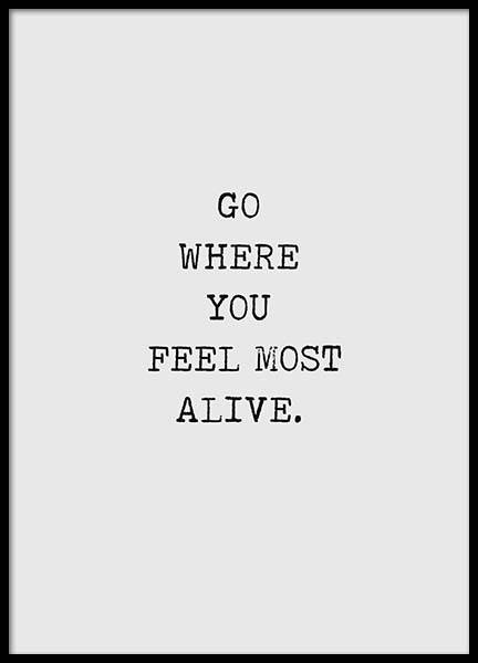 Go Where You Feel Most Alive Poster in der Gruppe Poster / Typografie Poster bei Desenio AB (3168)