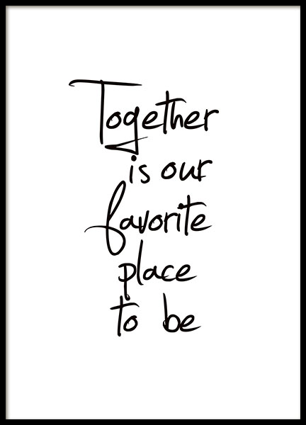 Poster mit Text, Together is our favorite place to be