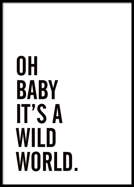 schwarz wei poster mit text wild world sch ne typografie poster desenio. Black Bedroom Furniture Sets. Home Design Ideas