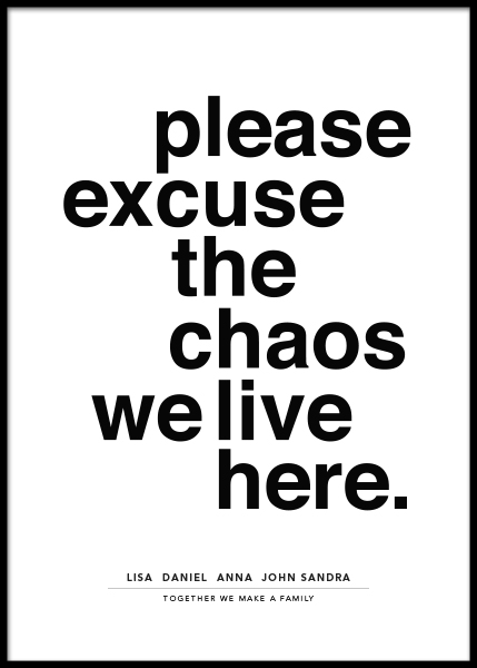 Please Excuse the Chaos Personal Poster in der Gruppe Poster / Personalisierte Poster bei Desenio AB (pp0014)