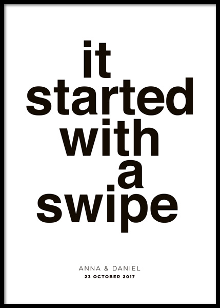 It Started With A Swipe Personal Poster in der Gruppe Poster / Personalisierte Poster bei Desenio AB (pp0053)