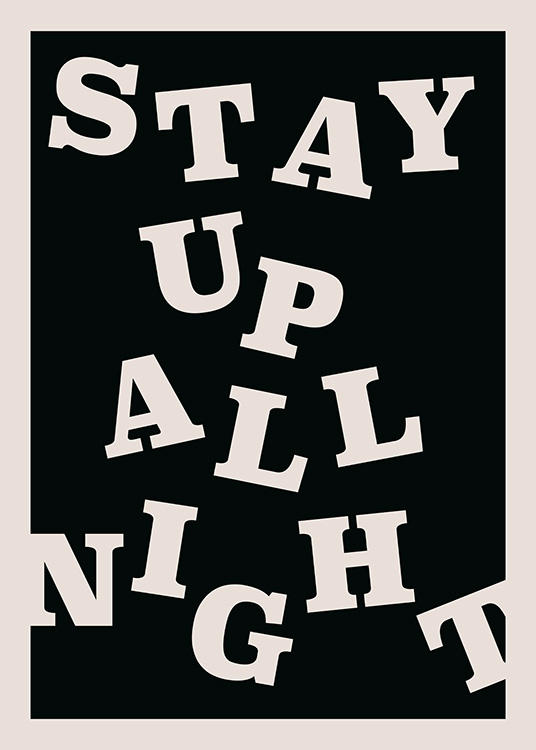 Stay up All Night Poster / Poster mit Sprüchen bei Desenio AB (12673)