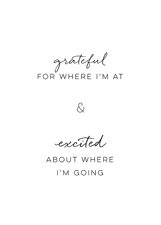 "– Schwarz-Weiß-Poster mit dem Zitat ""Grateful for where I'm at & excited about where I'm going"""