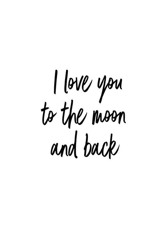 - Handgeschriebenes Textposter mit dem Spruch ''I love you to the moon and back''.