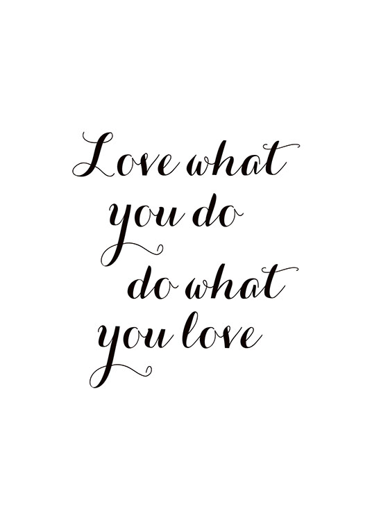 Love What You Do, Poster / Poster mit Sprüchen bei Desenio AB (7600)