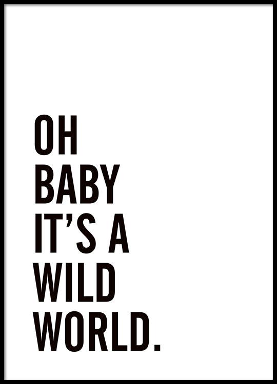 schwarz wei poster mit text wild world sch ne typografie poster desenio. Black Bedroom Furniture Sets. Home Design Ideas