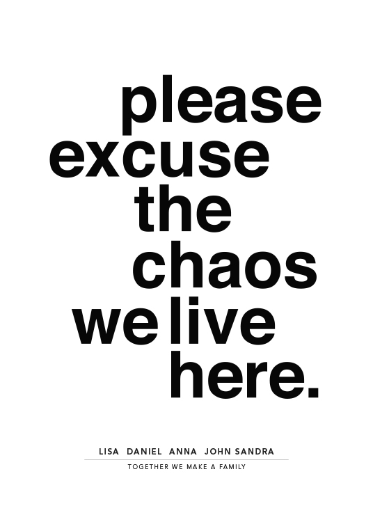 Please Excuse the Chaos Personal Poster / Personalisierte Poster bei Desenio AB (pp0014)